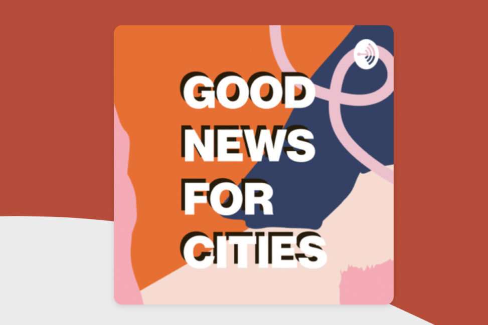 Good News for Cities〜都市に関する炉辺談話 By Good News for Cities